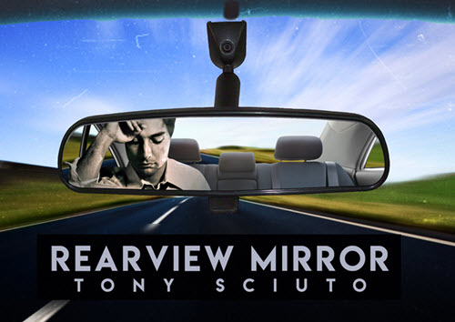 Tony Sciuto -Rearview Mirror